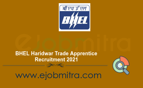 BHEL Haridwar Trade Apprentice Recruitment 2021