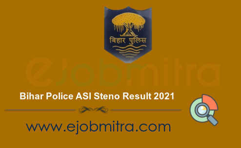Bihar Police ASI Steno Result 2021