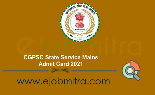 CGPSC State Service Mains Admit Card 2021