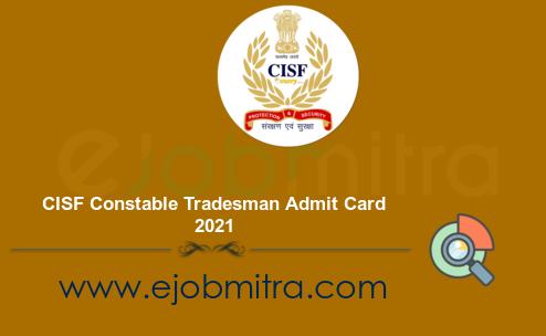 CISF Constable Tradesman Admit Card 2021