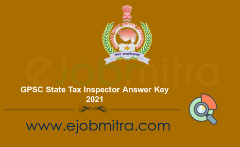 GPSC State Tax Inspector Answer Key 2021