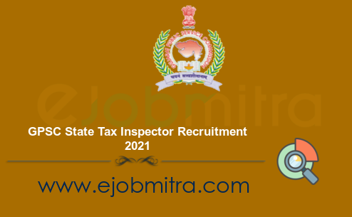 GPSC State Tax Inspector Recruitment 2021