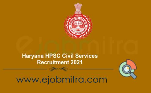 Haryana HPSC Civil Services Recruitment 2021