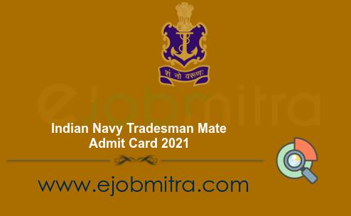 Indian Navy Tradesman Mate Admit Card 2021
