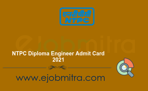 NTPC Diploma Engineer Admit Card 2021