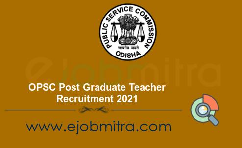 OPSC Post Graduate Teacher Recruitment 2021
