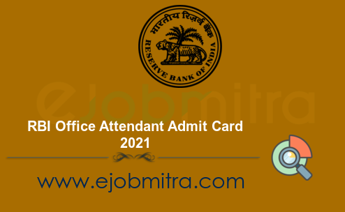 RBI Office Attendant Admit Card 2021