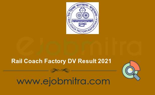 Rail Coach Factory DV Result 2021