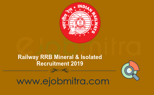 Railway RRB Mineral & Isolated Recruitment 2019
