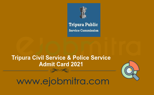 Tripura Civil Service & Police Service Admit Card 2021