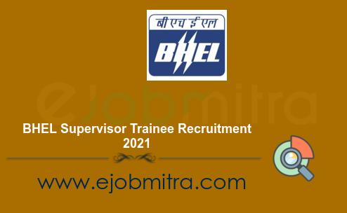 BHEL Supervisor Trainee Recruitment 2021