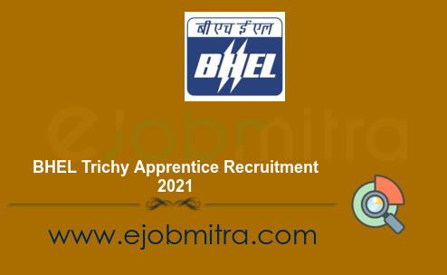 BHEL Trichy Apprentice Recruitment 2021