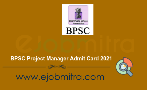 BPSC Project Manager Admit Card 2021