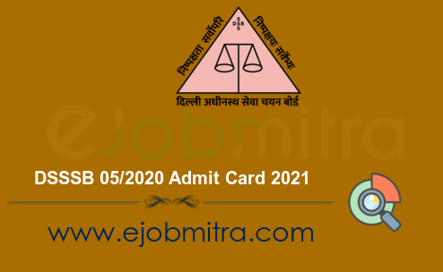 DSSSB 05 2020 Admit Card 2021