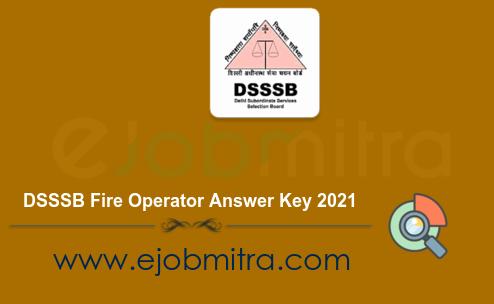 DSSSB Fire Operator Answer Key 2021