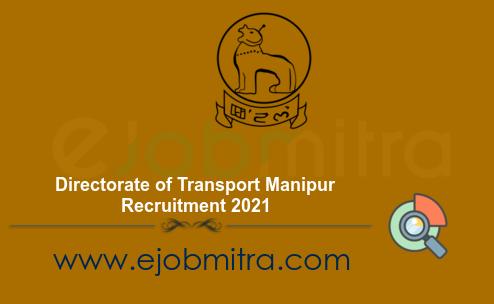 Directorate of Transport Manipur Recruitment 2021