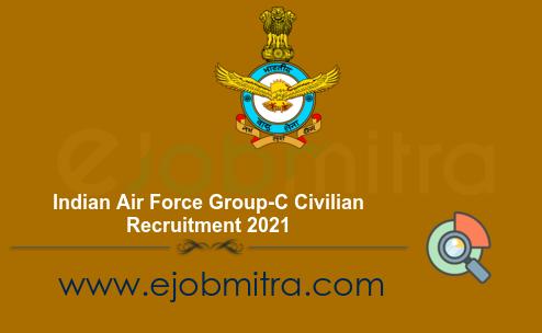 Indian Air Force Group-C Civilian Recruitment 2021