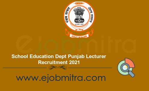 School Education Dept Punjab Lecturer Recruitment 2021
