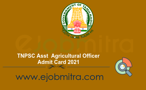 TNPSC Asst Agricultural Officer Admit Card 2021