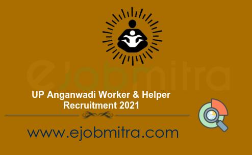 UP Anganwadi Worker & Helper Recruitment 2021