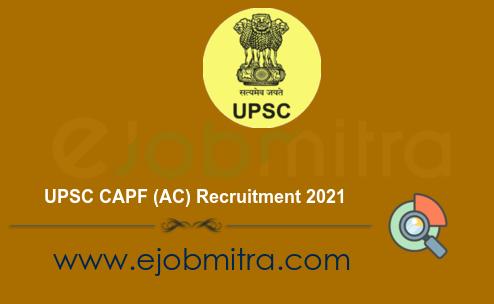 UPSC CAPF (AC) Recruitment 2021