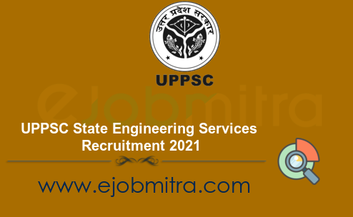 UPPSC State Engineering Services Recruitment 2021