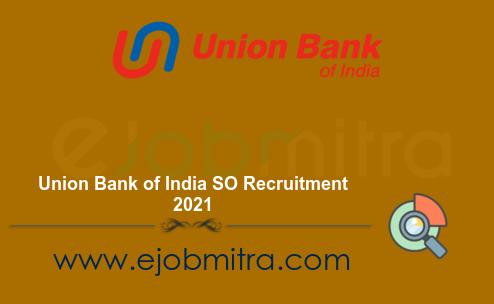 Union Bank of India SO Recruitment 2021